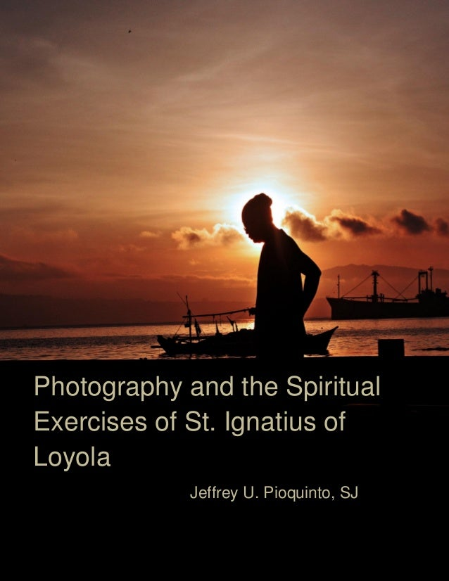 Photography and The Spiritual Exercises of St. Ignatius of Loyola