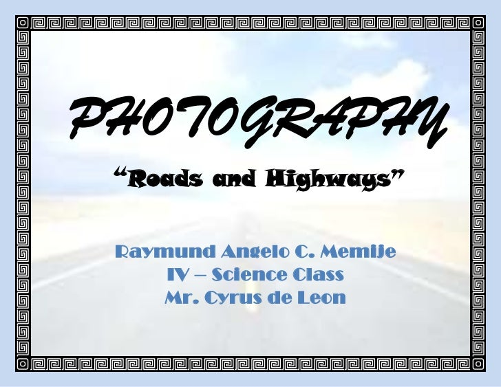 Photography (arts)   roads and highways