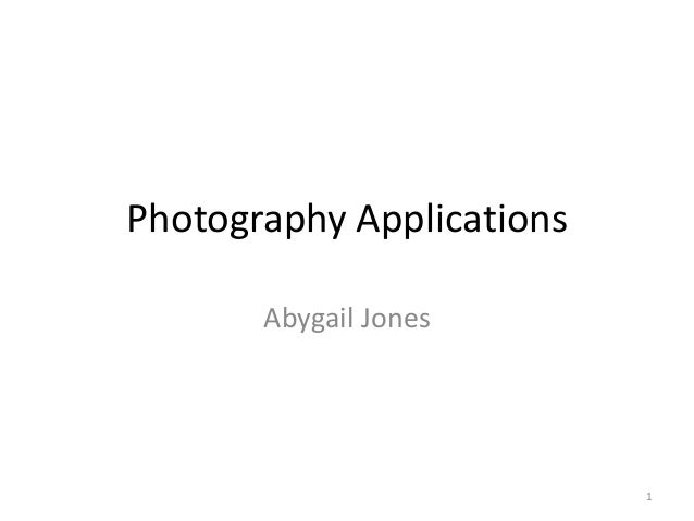 Photography Applications Abygail Jones  1