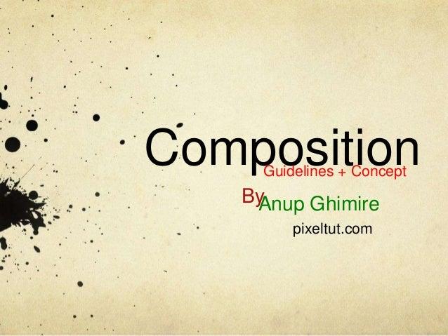 Composition Guidelines + Concept  By Anup Ghimire pixeltut.com