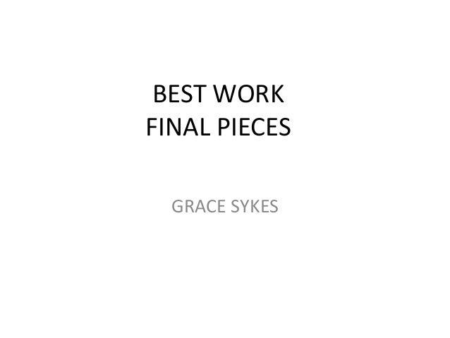 BEST WORKFINAL PIECES  GRACE SYKES