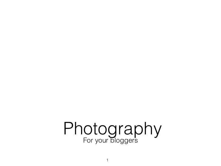 Photography  For your bloggers         1