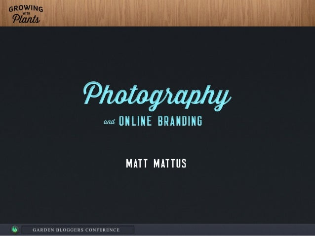 Matt Mattus, Photography and Online Branding: Accomplish the Seemingly Impossible