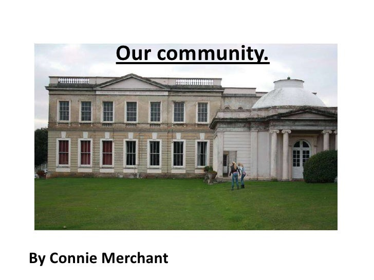 Our community.<br />By Connie Merchant<br />