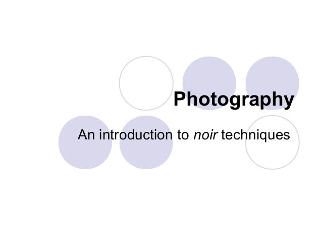 Photography An introduction to noir techniques
