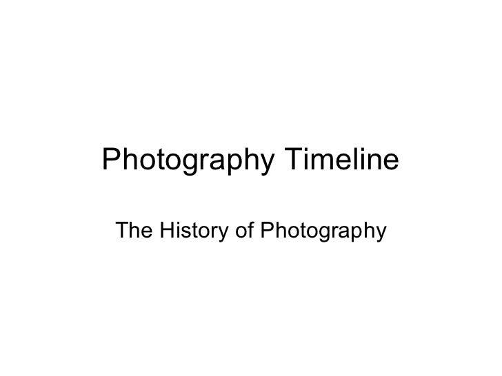 Photography TimelineThe History of Photography