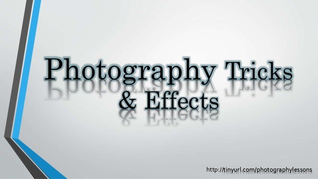 Photography tricks & special effects