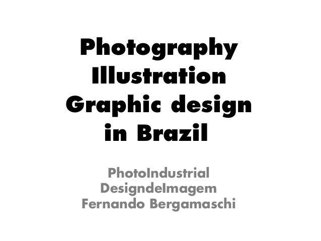Photography Illustration Graphic design in Brazil PhotoIndustrial DesigndeImagem Fernando Bergamaschi