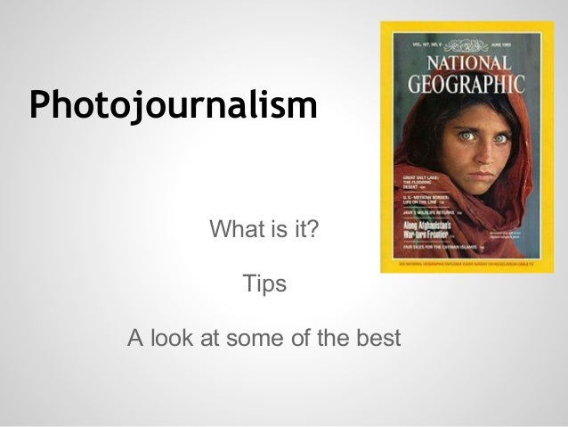 PhotojournalismWhat is it?TipsA look at some of the best