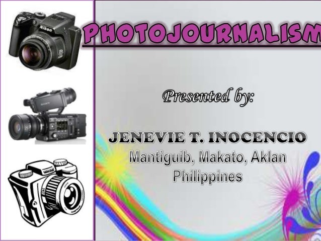 Photojournalism is journalism in which a news story is presented primarily through photographs with supplementary written...