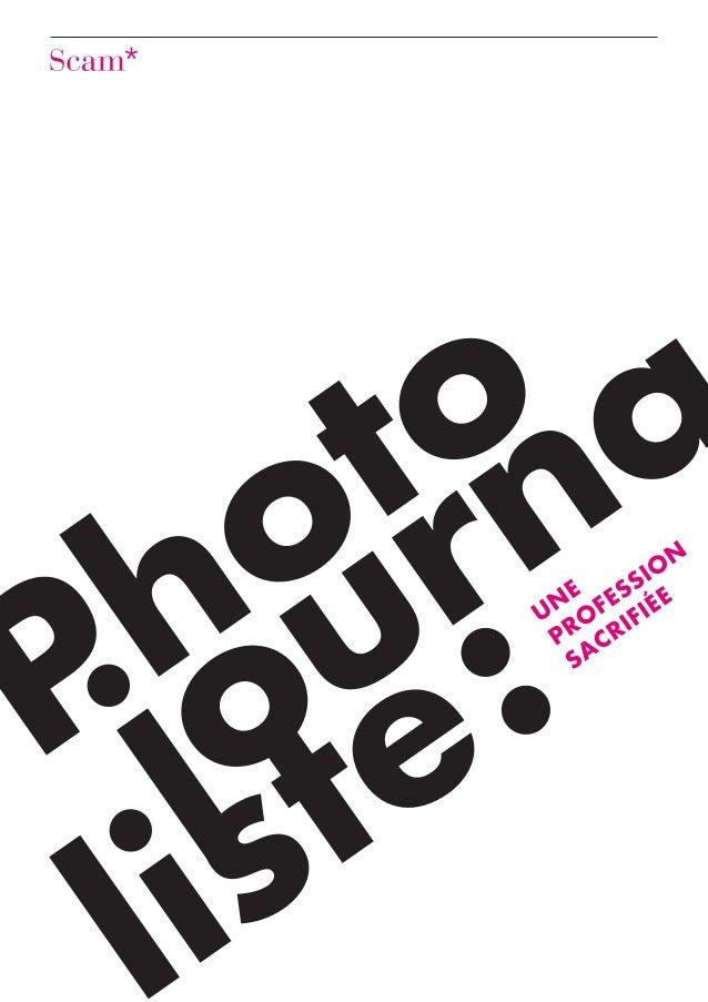 2 Photojournaliste: une profession sacrifiée directeur de la publication Hervé Rony enquête et rédaction Béatrice de Monde...