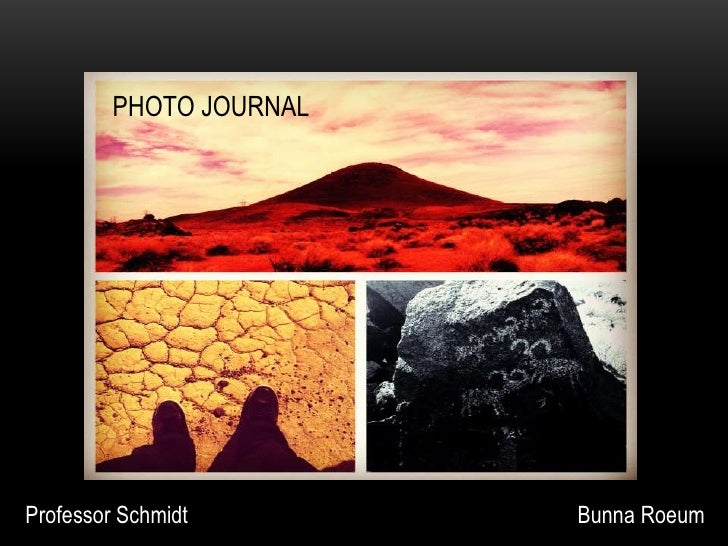 PHOTO JOURNAL               PHOTO JOURNALProfessor Schmidt              Bunna Roeum