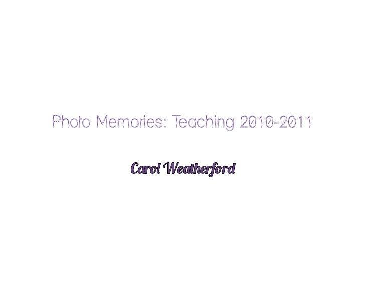 Photo Memories: Teaching 2010-2011