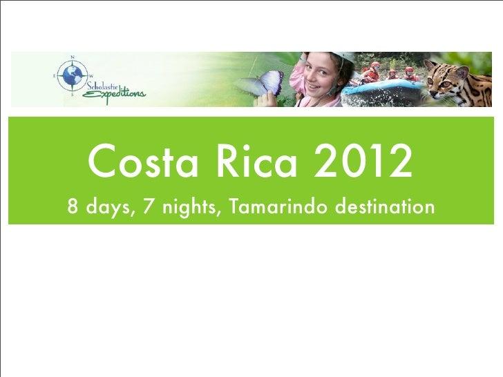 Costa Rica 20128 days, 7 nights, Tamarindo destination