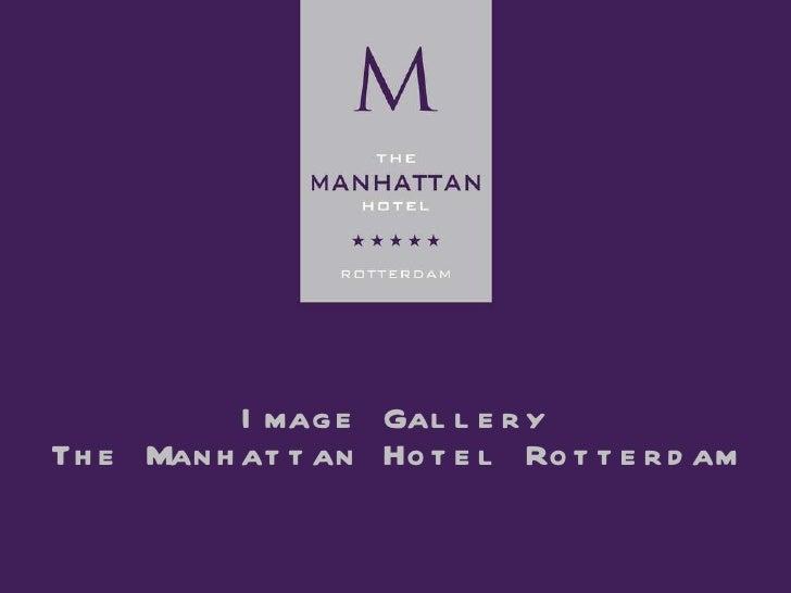 Image Gallery The Manhattan Hotel Rotterdam
