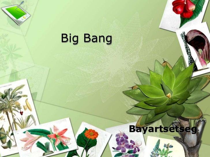 Big Bang           Bayartsetseg