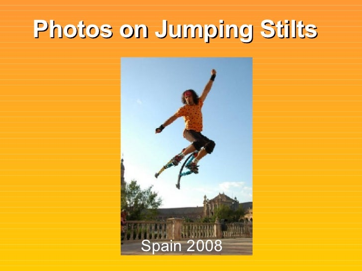 Photos On Jumping Stilts   August 2008