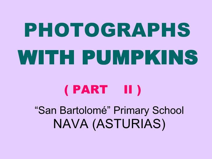 "PHOTOGRAPHS   WITH PUMPKINS   "" San Bartolomé"" Primary School NAVA (ASTURIAS) ( PART  II )"