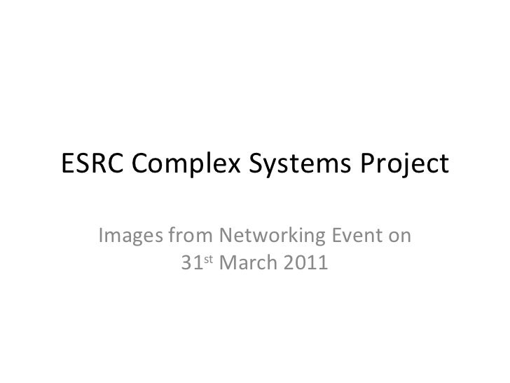 ESRC Complex Systems Project Images from Networking Event on 31 st  March 2011