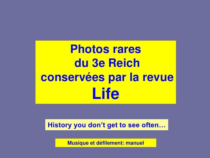 Photos rares      du 3e Reich conservées par la revue                Life  History you don't get to see often…        Musi...