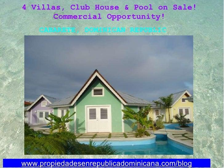 www.propiedadesenrepublicadominicana.com/blog 4 Villas, Club House & Pool on Sale!  Commercial Opportunity! CABARETE, DO...