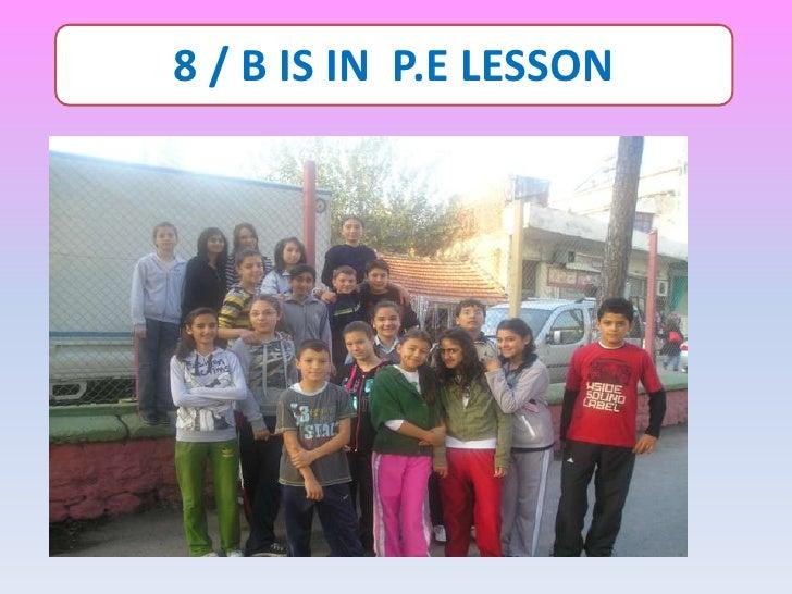8 / B IS IN P.E LESSON
