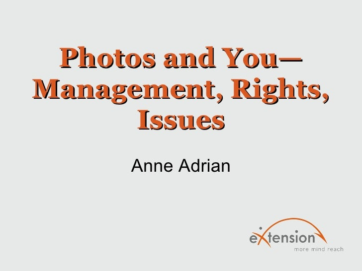 Photos and You—Management, Rights, Issues Anne Adrian