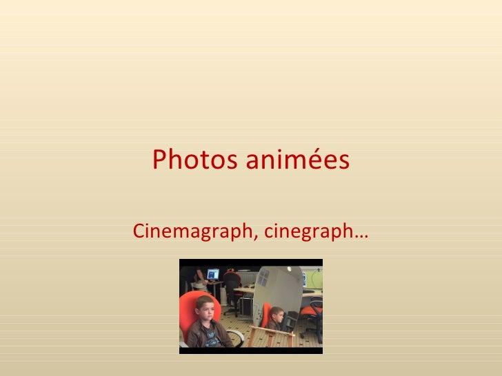 Photos animéesCinemagraph, cinegraph…