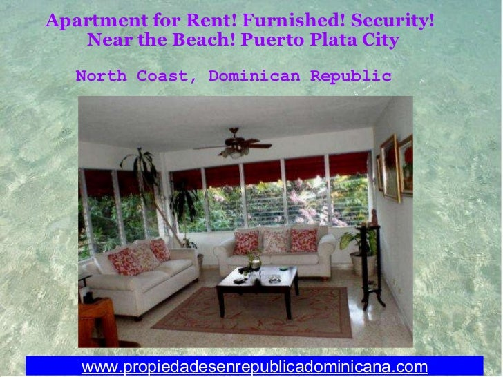 Apartment for Rent! Furnished! Security! Near the Beach!Puerto Plata City www.propiedadesenrepublicadominicana.com North...