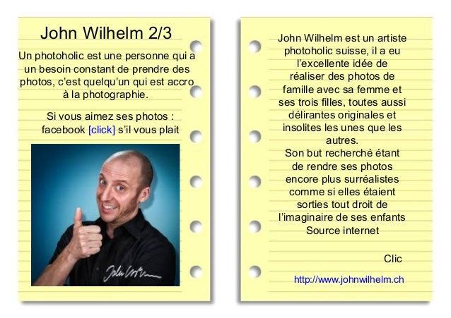 John Wilhelm 2/3 John Wilhelm est un artiste photoholic suisse, il a eu l'excellente idée de réaliser des photos de famill...