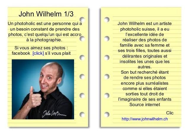 John Wilhelm 1/3 John Wilhelm est un artiste photoholic suisse, il a eu l'excellente idée de réaliser des photos de famill...