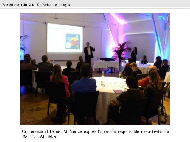 Eco-éductour du Nord-Est Parisien en images            Conférence à l'Usine : M. Véricel expose l'approche responsable des...