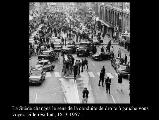La Suède changea le sens de la conduite de droite à gauche vous  voyez ici le résultat , IX-3-1967 .  .