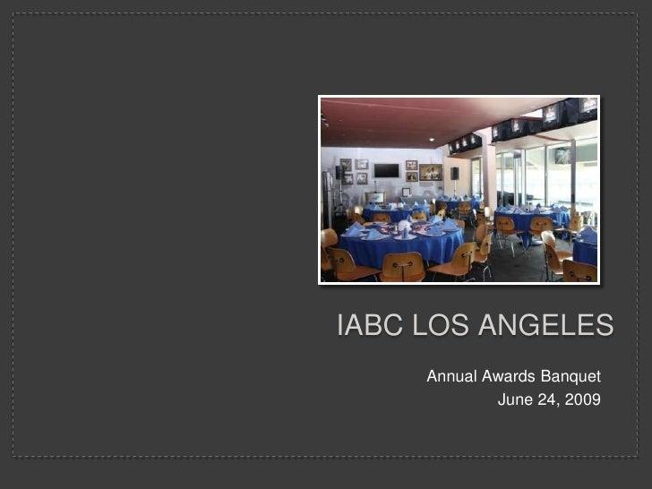 IABC Los Angeles<br />Annual Awards Banquet<br />June 24, 2009<br />