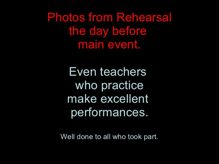Photos from Rehearsal the day before  main event. Even teachers  who practice make excellent  performances. Well done to a...