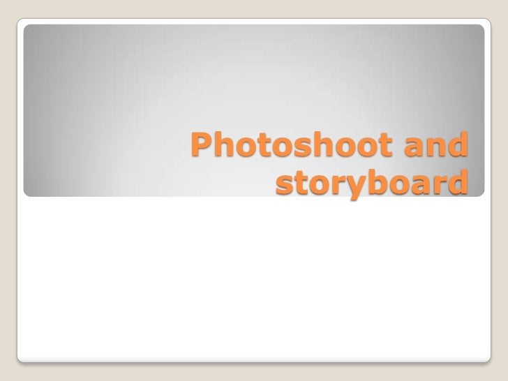 Photoshoot and storyboard<br />