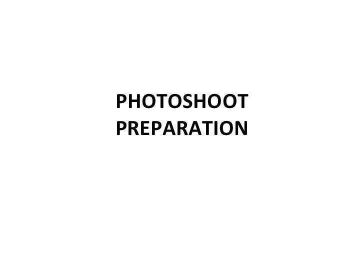 PHOTOSHOOT PREPARATION