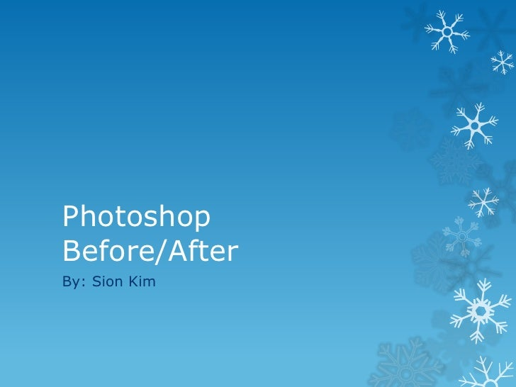 PhotoshopBefore/After<br />By: Sion Kim<br />