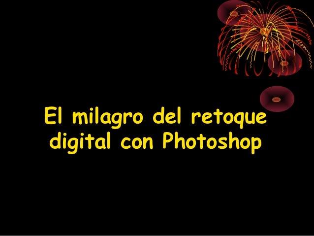 El milagro del retoquedigital con Photoshop