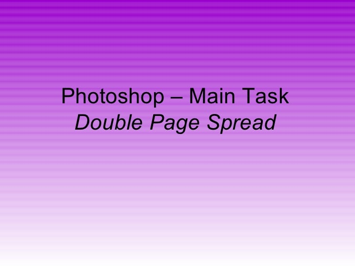 Photoshop – Main Task Double Page Spread