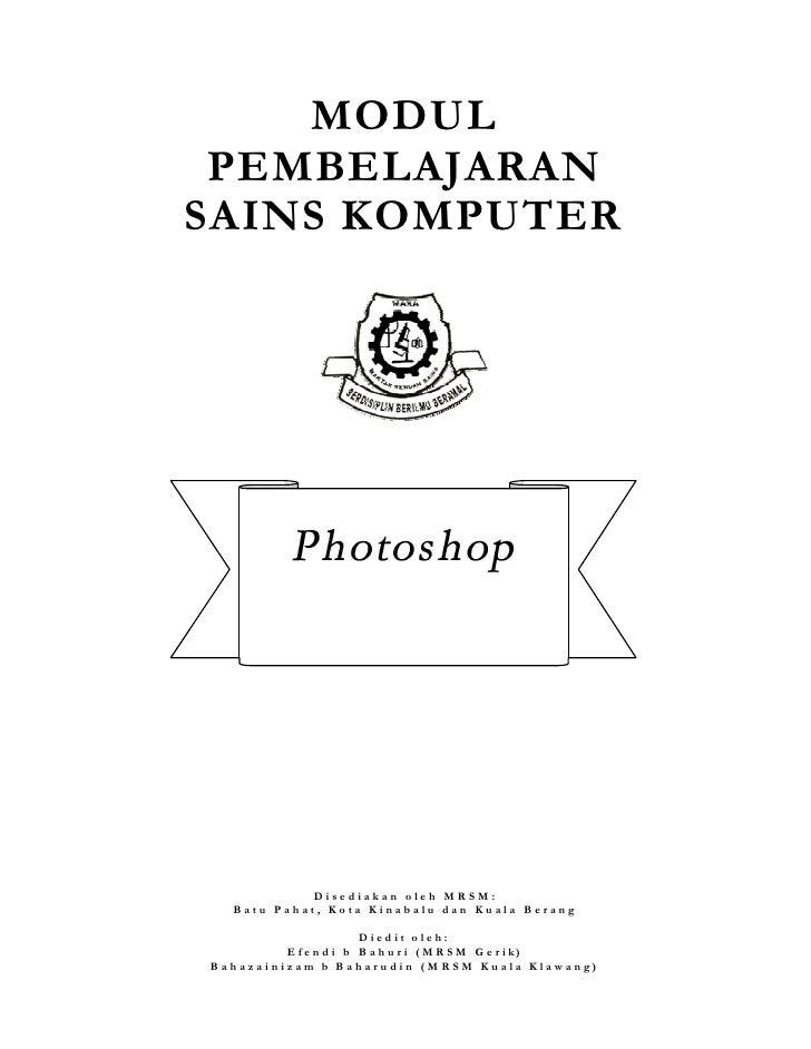 MODUL PEMBELAJARANSAINS KOMPUTER             Disediakan oleh MRSM:    Batu Pahat, Kota Kinabalu dan Kuala Berang          ...