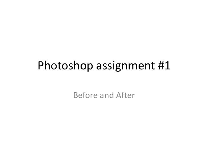 Photoshop assignment #1      Before and After