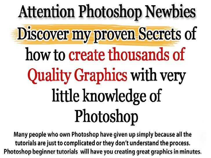 Photoshop Beginner Video        TutorialsMany people who own photoshop have given      up simply because it all seems toco...