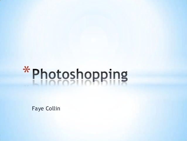 *    Faye Collin