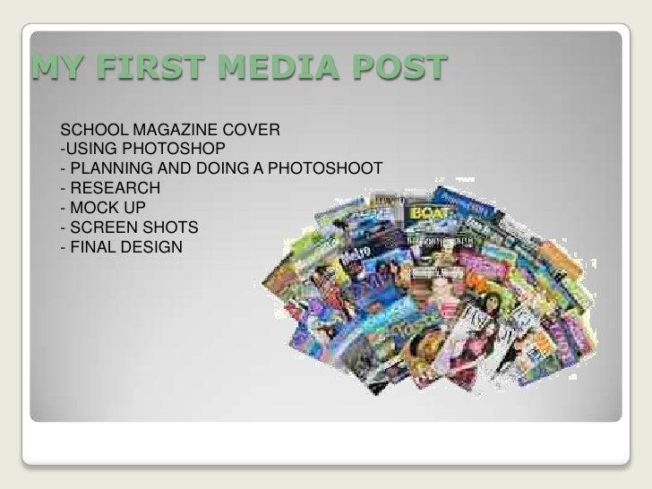 MY FIRST MEDIA POST<br />SCHOOL MAGAZINE COVER<br /><ul><li>USING PHOTOSHOP