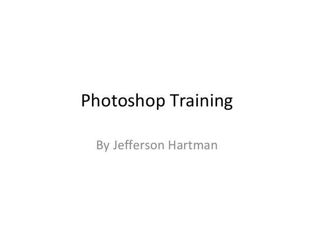 Photoshop Training By Jefferson Hartman
