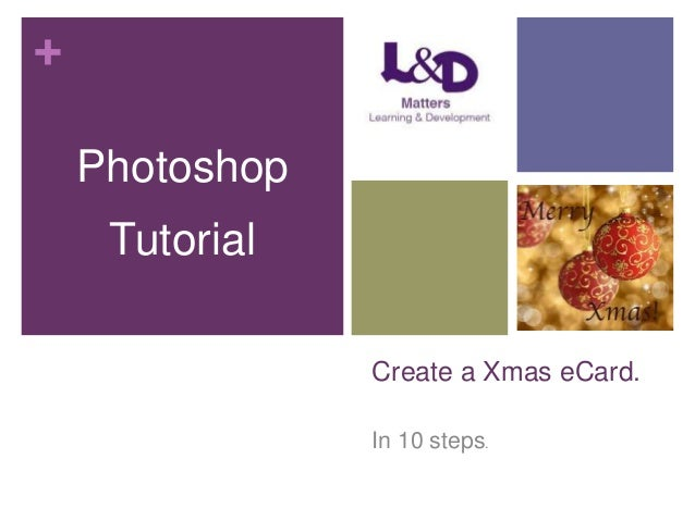 + Photoshop Tutorial Create a Xmas eCard. In 10 steps.