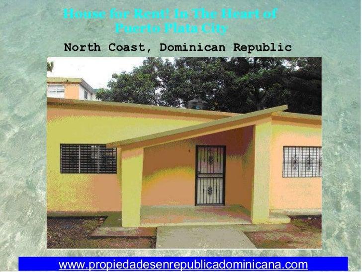 House for Rent! In The Heart of Puerto Plata City www.propiedadesenrepublicadominicana.com North Coast, Dominican Republic