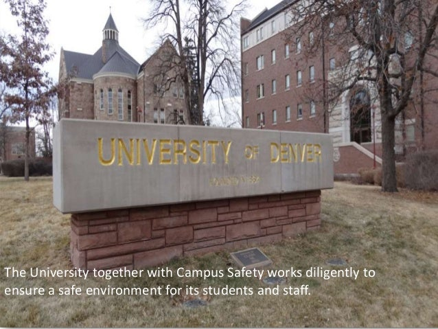 The University together with Campus Safety works diligently toensure a safe environment for its students and staff.