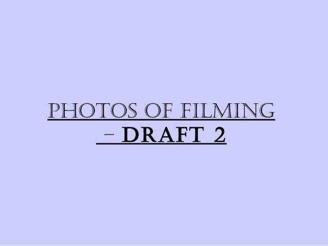 Photos of filming   draft 2